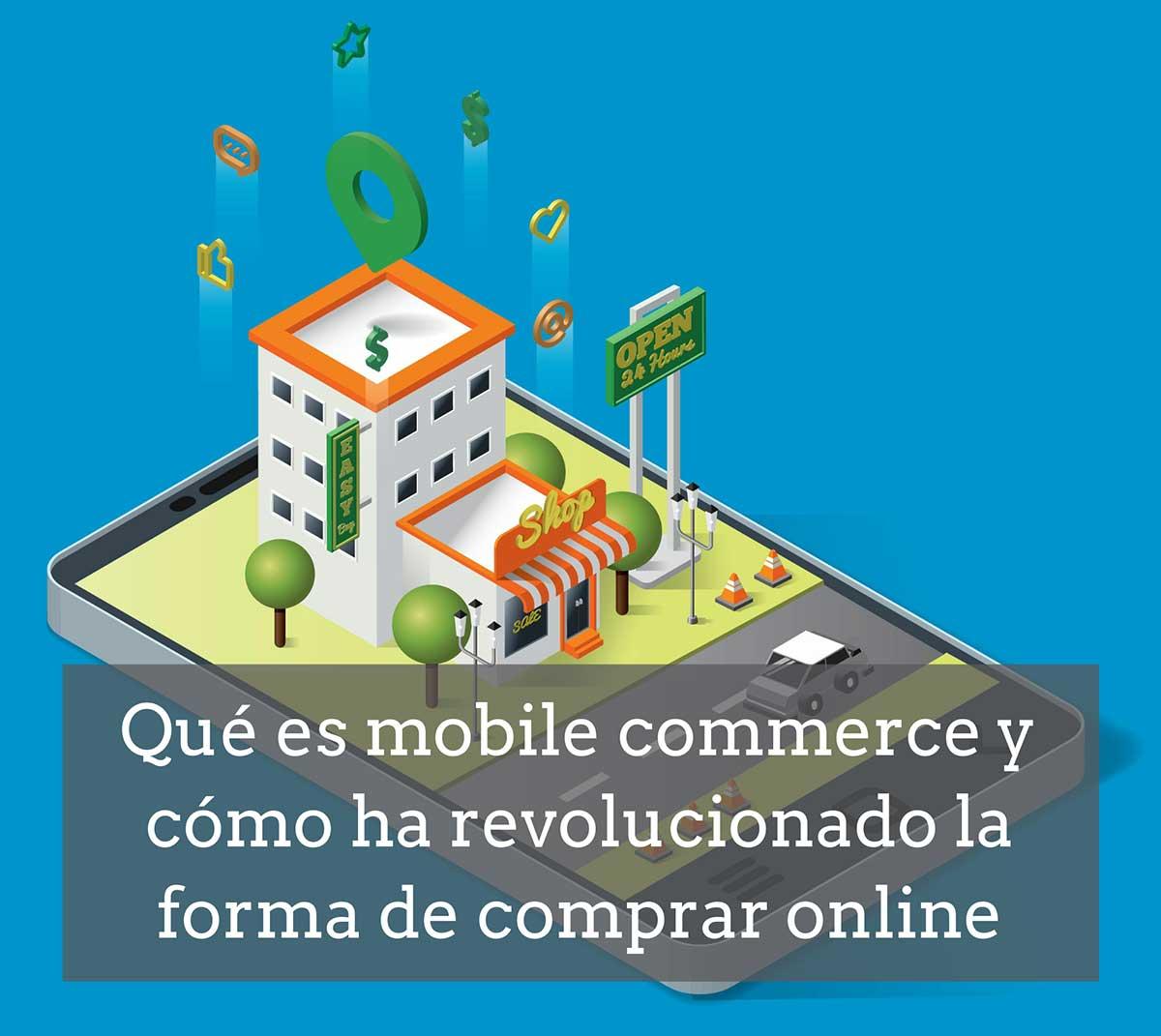 Qué es mobile commerce y cómo ha revolucionado la forma de comprar online