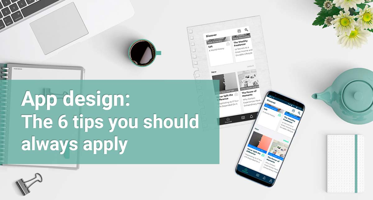 Application Design: the 6 tips you should always apply
