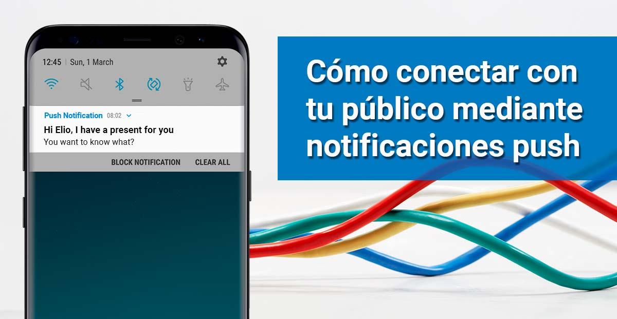 Cómo conectar con tus usuarios mediante notificaciones push a través de una aplicación para empresas
