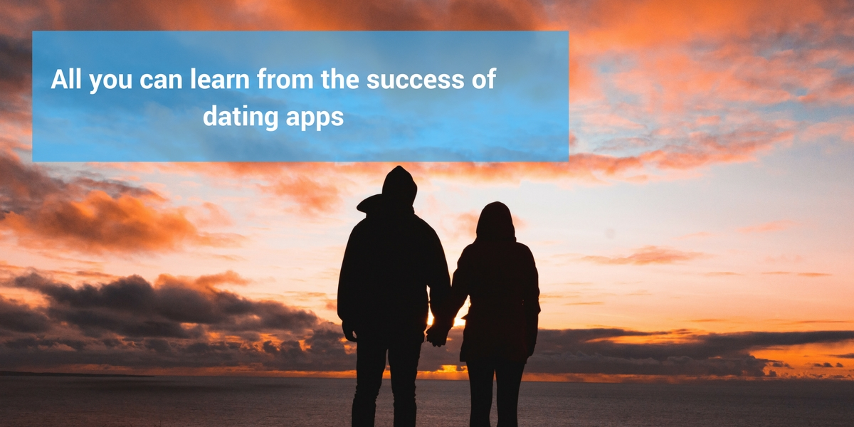 All you can learn from the success of dating apps