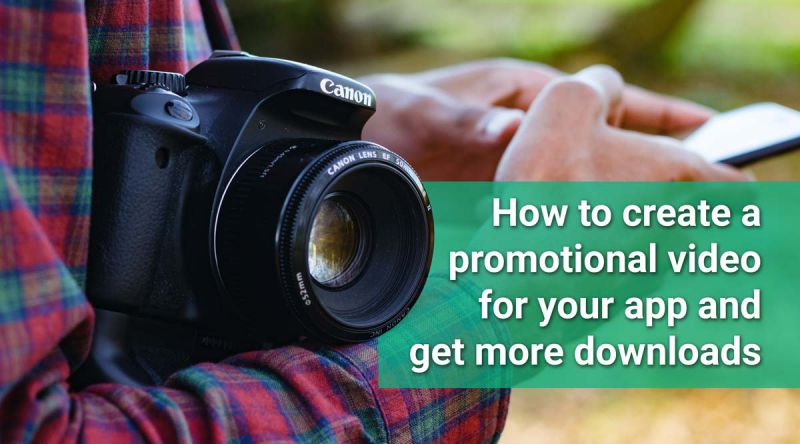 How to create a promotional video for your app and get more downloads