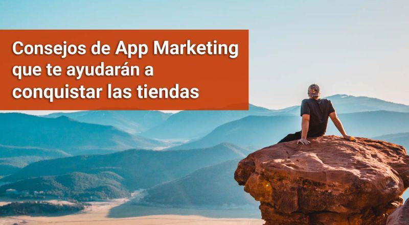 Los consejos de App Marketing que te ayudarán a conquistar las tiendas