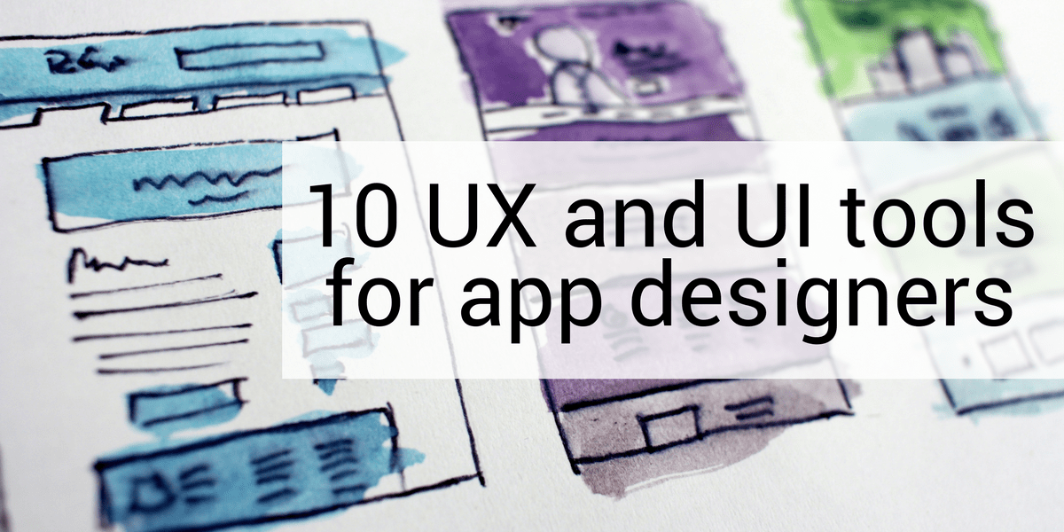 10 UX and UI tools for app designers
