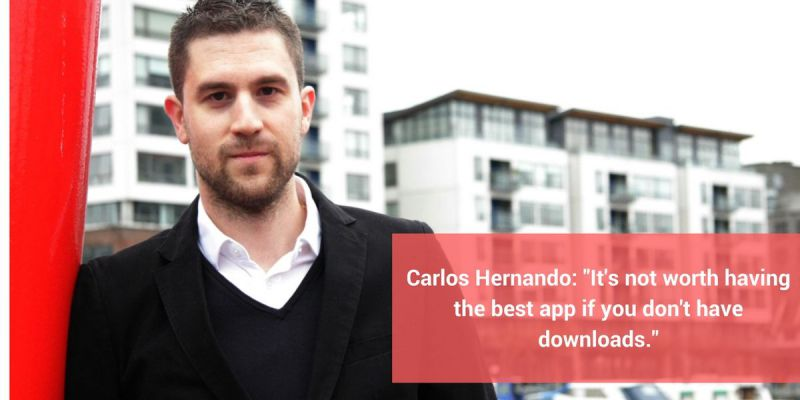 "Carlos Hernando: ""It's not worth having the best App if you don't have downloads."""