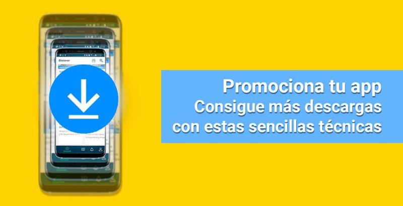 Promociona tu app. Consigue más descargas con estas sencillas técnicas