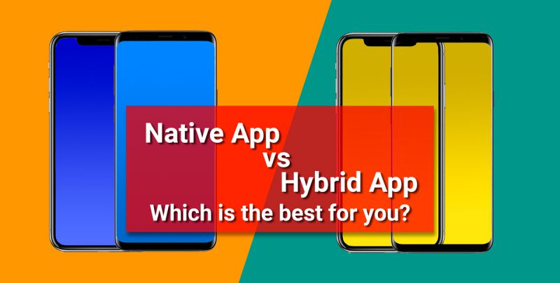 Native app or hybrid app: which is the best for your company?