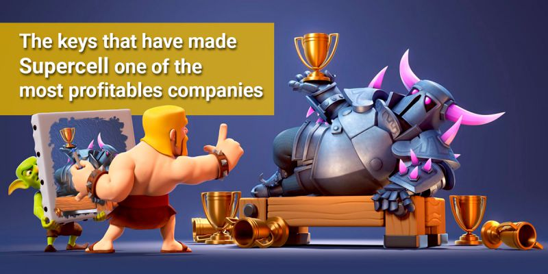 The keys to the success that have made Supercell one of the most profitable companies in the world