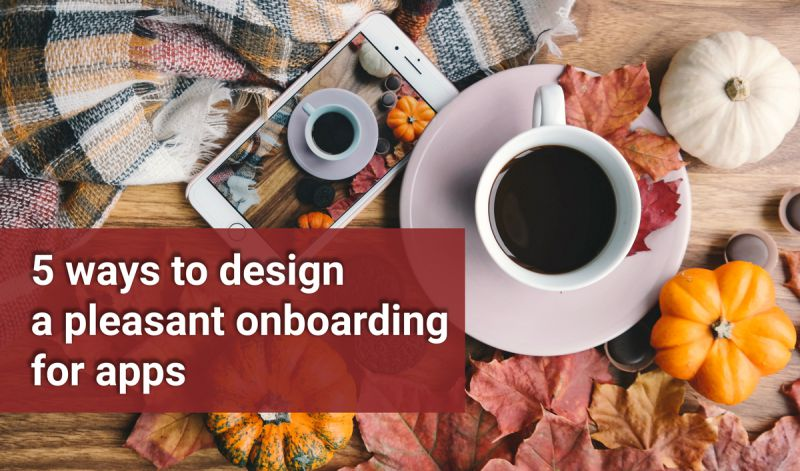 5 ways to design a pleasant onboarding for apps
