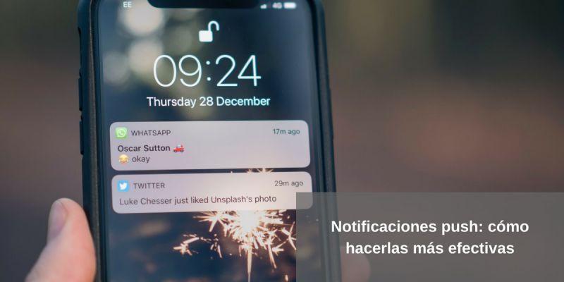 Notificaciones push: cómo hacerlas más efectivas (+vídeo)