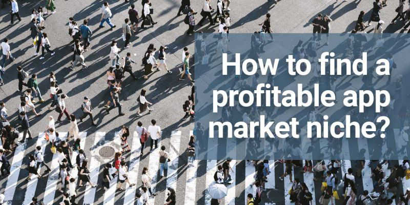 How to find a profitable app market niche