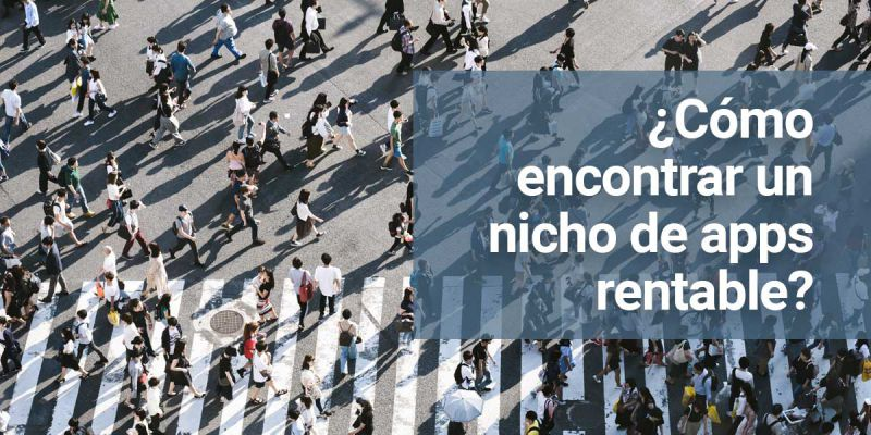 Cómo encontrar un nicho de mercado rentable para apps