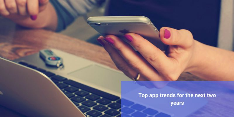Top app trends for the next 2 years