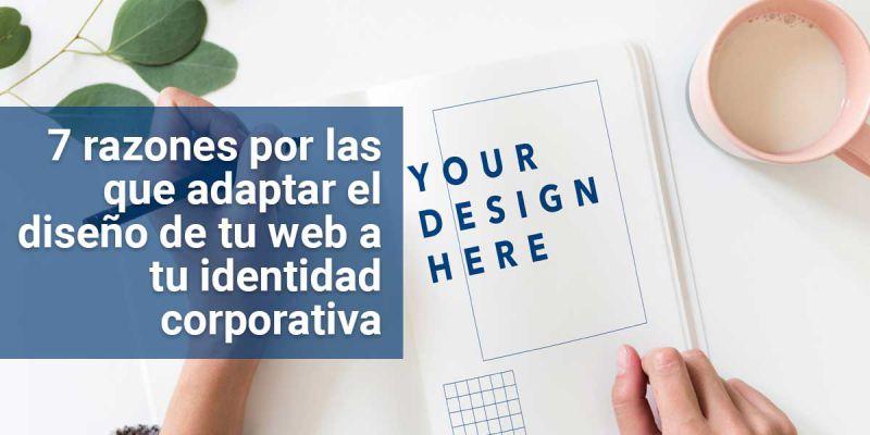 7 razones por las que adaptar el diseño de tu web a tu identidad corporativa