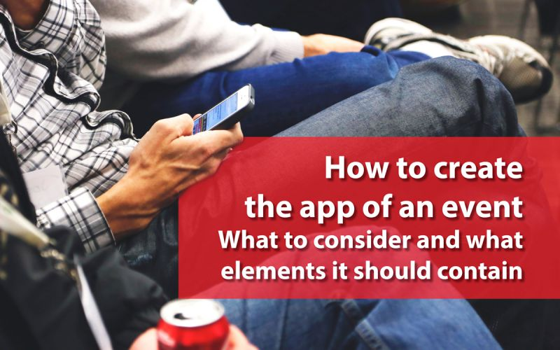 How to create the app of an event. What to consider and what elements it should contain + practical example
